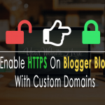 Migrate From HTTP To HTTPS On Blogger Blog With Custom Domains – Free SSL!