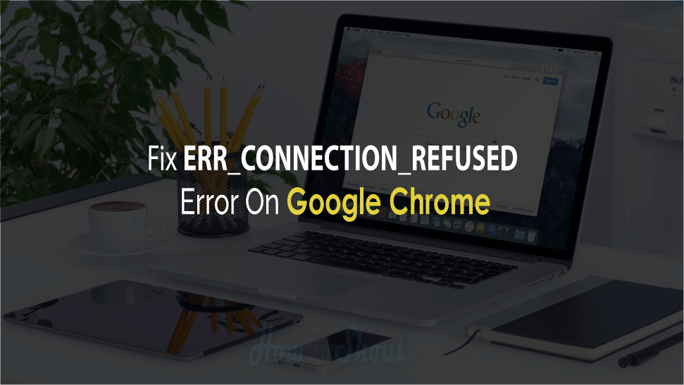 Err_Connection_Refused