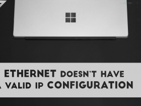 Ethernet Doesn't Have A Valid IP Configuration Windows 10 Fix!